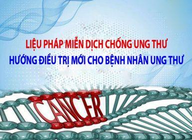 Điều trị ung thư bằng liệu pháp miễn dịch