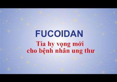 Embedded thumbnail for FUCOIDAN - TIA HY VỌNG MỚI CHO BỆNH NHÂN UNG THƯ